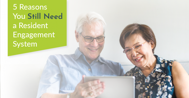 5 Reasons You Still Need a Resident Engagement System
